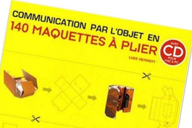 Livre : La communication par l'objet en 140 maquettes � plier avec CD-rom