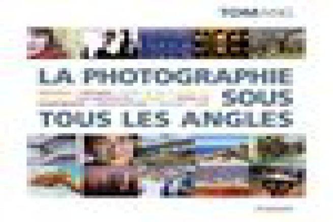 Livre : La photographie sous tous les angles