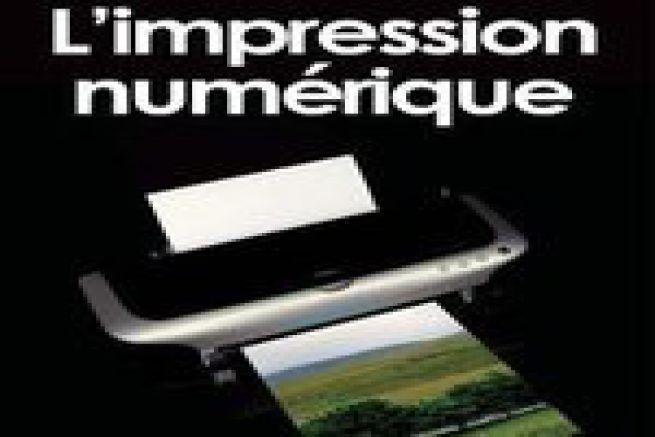 Livre : L'impression num�rique