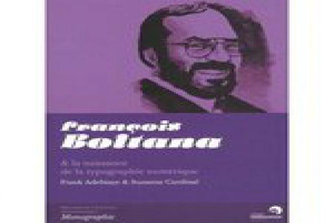 Livre : Fran�ois Boltana & la naissance de la typographie num�rique