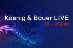 Koenig & Bauer présente ses nouveautés en live du 16 au 25 juin